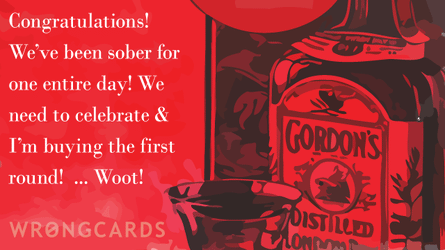 congratulations - we've been sober for one entire day
