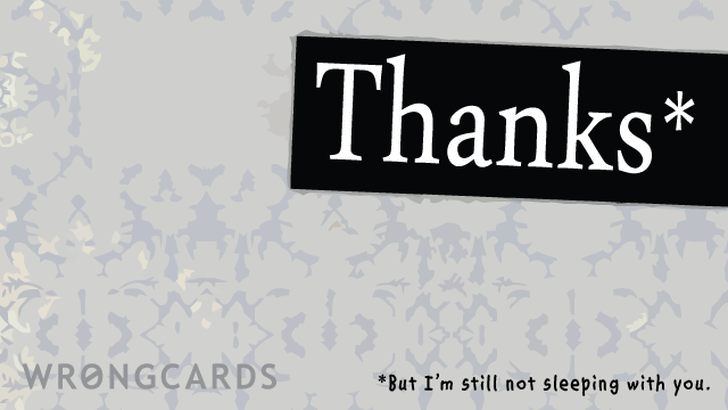 Thanks - but i'm still not sleeping with you.