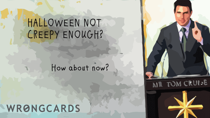 Halloween not creepy enough? how about now with this picture of tom cruise talking about scientology?