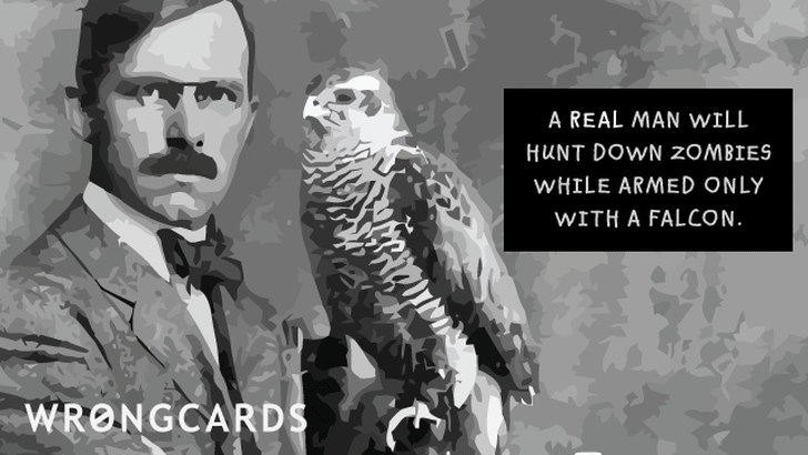 Real men will hunt down zombies while armed only with a falcon.
