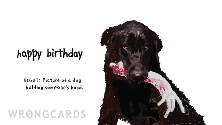 Happy Birthday. Right: Picture of a dog holding someone's hand.