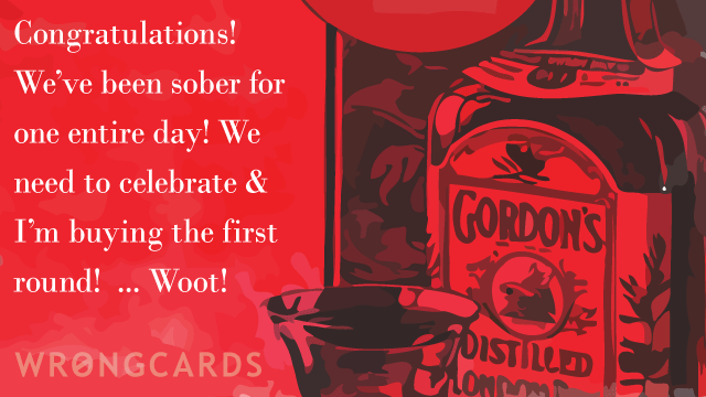 Ecard text: congratulations - we've been sober for one entire day