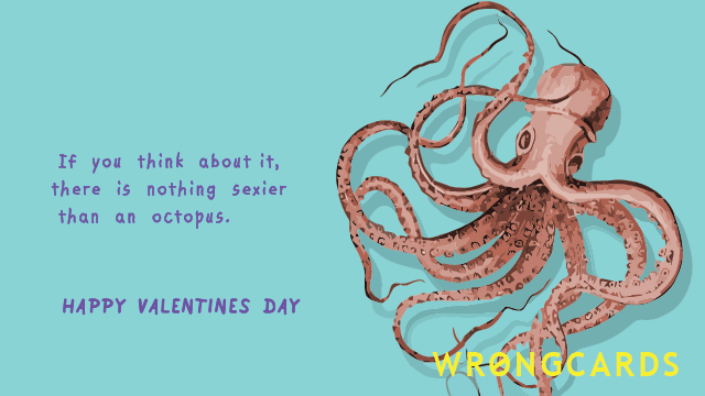 Ecard Text If You Think About It Theres Nothing Sexier Than An Octopus