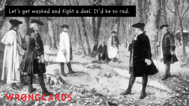 Ecard text: let's get mashed and fight a duel