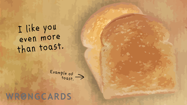 Ecard text: i like you even more than toast