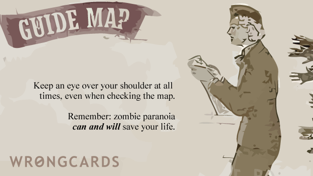 Ecard text: When you stop to look at a map, remember to look over your shoulder.