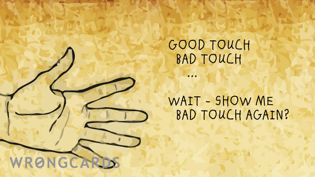 Ecard text: good touch bad touch. wait - show me bad touch again?