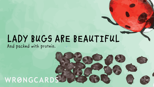 Ecard text: ladybugs are beautiful, and packed with protein