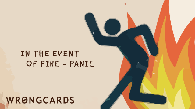 Ecard text: In the Event of Fire, panic.