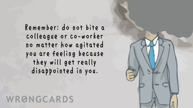 Ecard text: 'Remember: do not bite a colleague or co-worker, no matter how agitated you are feeling, because they will get really disappointed in you.'