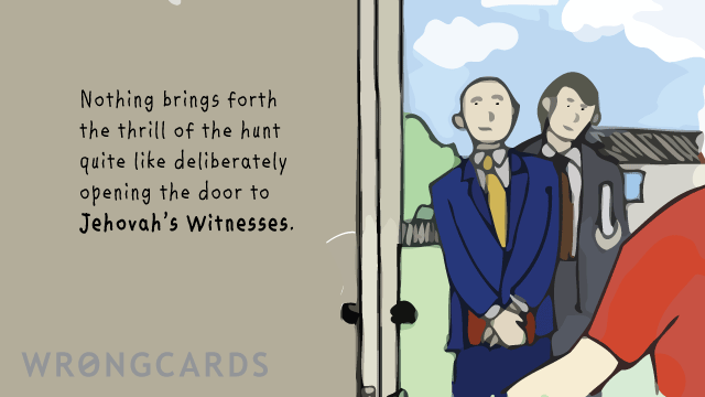 Ecard text: Nothing brings forth the thrill of the hunt quite like opening the door to Jehovah's Witnesses.