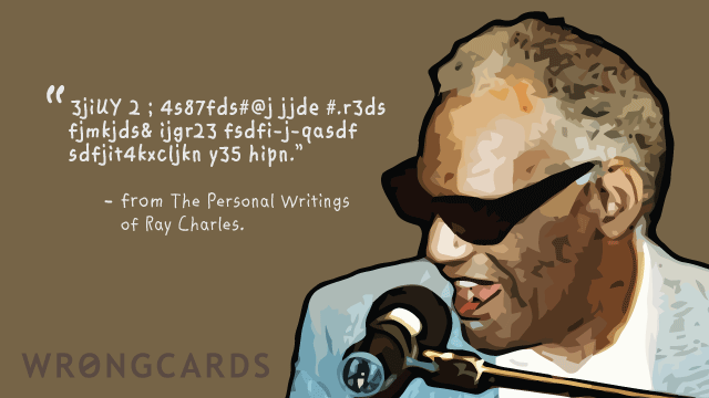 Ecard text: Nonsense letters with the byline that is from the collected writings of Ray Charles.