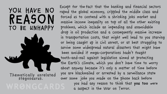 Ecard text: You have no reason to be unhappy. Here are half a dozen better reasons to be unhappy.